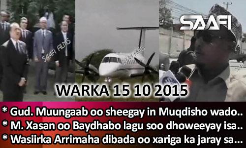 Photo of World News 15 10 2015 Gud. Muungaab & xeer ilaaliyaha oo mamnuucay in Muqdisho wadooyin….