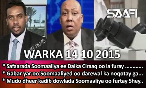 Photo of World News 14 10 2015 Safaarada Soomaaliya ee dalka Ciraaq oo dib loo furay….