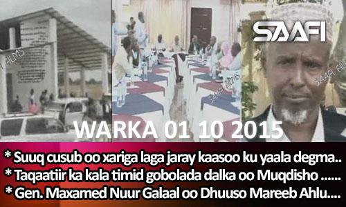Photo of World News 01 10 2015 Suuq cusub oo xariga laga jaray & Gen. Galaal oo Dhuuso Mareeb…