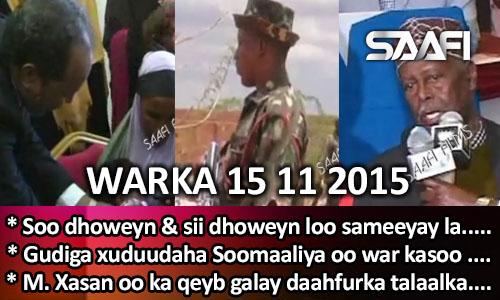 Photo of World News 15 11 2015 Soo dhoweyn & sii dhoweyn loo sameeyay….