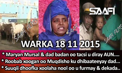 Photo of World News 18 11 2015 Maryan Mursal & dad badan oo tacsi u diray AUN. Wariye Cawke..