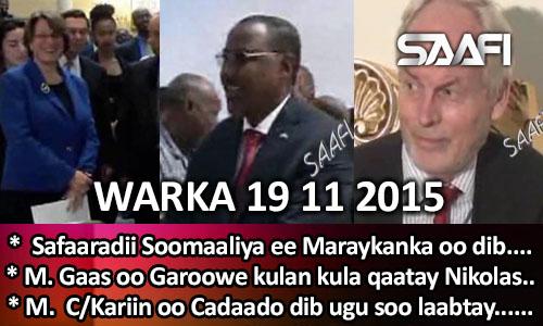 Photo of World News 19 11 2015 Safaaradii Soomaaliya ee Mareykanka oo dib loo furay.