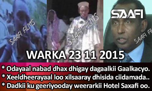 Photo of World News 23 11 2015 Odayaal nabad dhax dhigay dagaalkii Gaalkacyo ee Galmudug & Puntland…