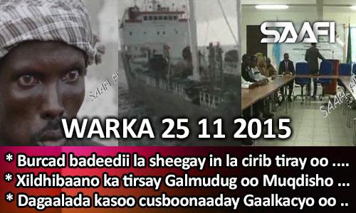 Photo of World News 25 11 2015 Burcad badeedii la sheegay in la cirib tiray oo dib usoo…