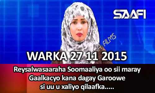 Photo of World News 27 11 2015 Reysalwasaaraha Soomaaliya oo sii maray Gaalkacyo kana..