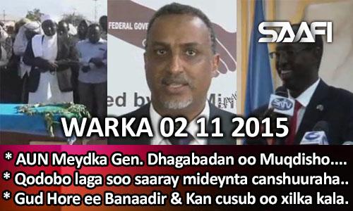 Photo of World News 02 11 2015 Meydka Gen. Dhegabadna oo Dhuusamareeb loo galbiyay & Labada Gud. oo xilwareejin…