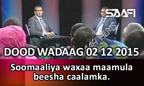 Photo of Dood Wadaag 02 12 2015 Soomaaliya waxaa maamula beesha caalamka…