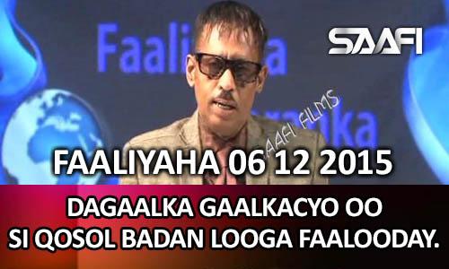 Photo of Faaliyaha Qaranka 05 12 2015 Dagaalka Gaalkacyo oo si qosol badan looga faalooday..