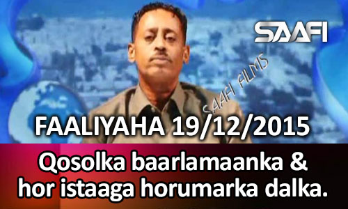 Photo of Faaliyaha Qaranka 19 12 2015 Qosolka Baarlamaanka & hor istaaga horumarka dalka…