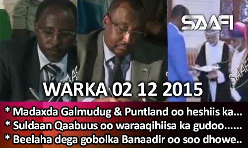 Photo of World News 02 12 2015 Madaxda Puntland & Galmudug oo heshiis kala sixiixday..