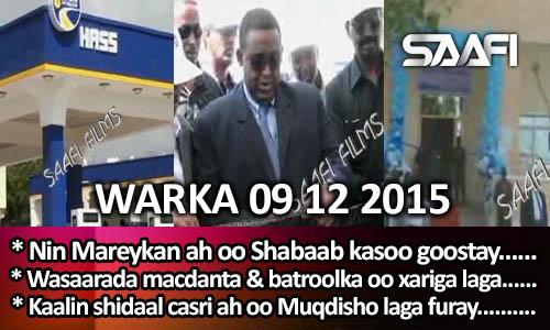 Photo of World News 09 12 2015 Nin Mareykan ah oo Shabaab kasoo goostay oo dowlada….