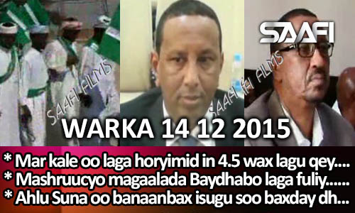 Photo of World News 14 12 2015 Mar kale oo laga horyimid in 4.5 wax lagu qeybsado…
