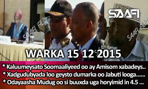 Photo of World News 15 12 2015 Kaluumeysato Soomaaliyeed oo ay Amisom xabadeysay….