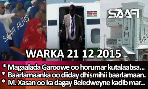 Photo of World News 21 12 2015 Magaalada Gaalkacyo oo horumar kutalaabsatay & Baar….