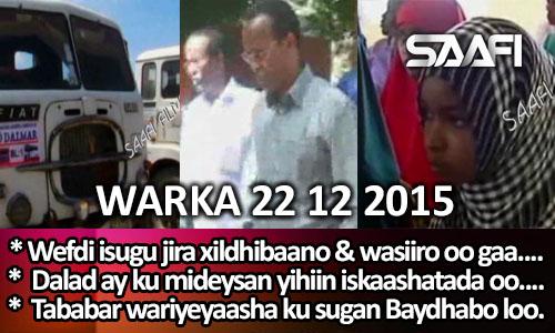 Photo of World News 22 12 2015 Wafdi isugu jira xildhibaano & wasiiro oo gaaray….