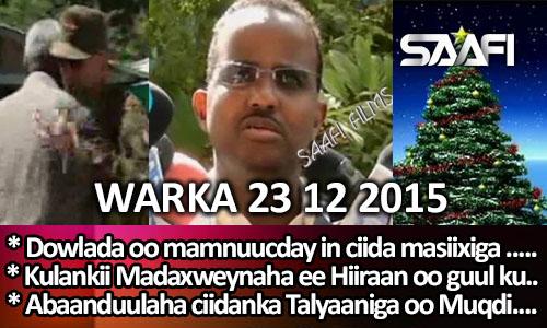 Photo of World News 23 12 2015 Dowlada oo mamnuucday in ciida masiiixiga lagu qabto…