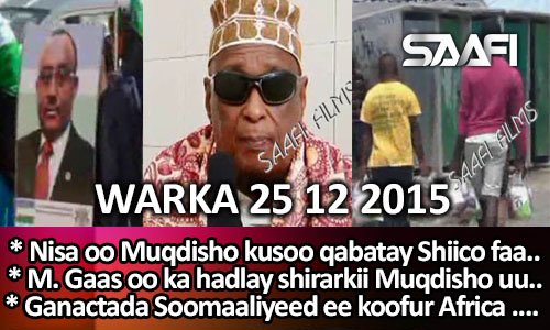 Photo of World News 25 12 2015 Nisa oo soo qab qabatay dad faafinayay madhabta Shiicada…