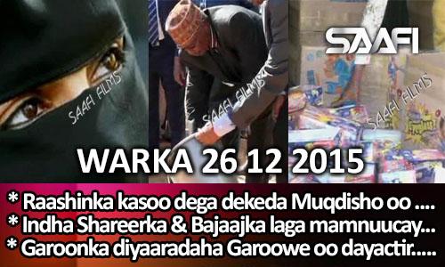 Photo of World News 26 12 2015 Raashinka kasoo dega dekeda Muqdisho oo si aad ah ….