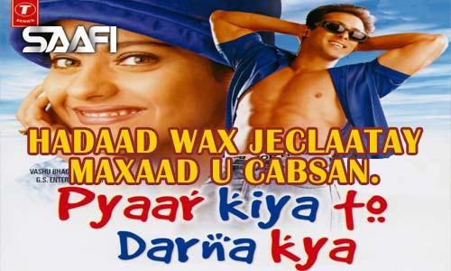 Photo of Hadaad wax jeclaatay maxaad u cabsan?.
