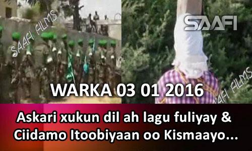 Photo of Warka 03 01 2016 Askari dil toogasho ah lagu fuliyay & ciidamo Itoobiyaan ah oo Kismaayo kasoo….