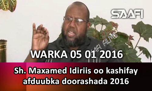 Photo of Warka 05 01 2016 Sh. Maxamed Idiriis oo kashifay afduubka loo geystay doorashada 2016