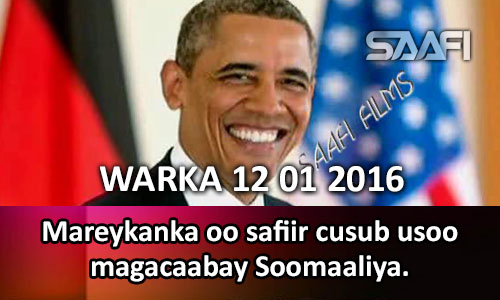 Photo of Warka Universal Tv 12 01 2016 Mareykanka oo safiir cusub usoo magacaabay Soomaaliya….
