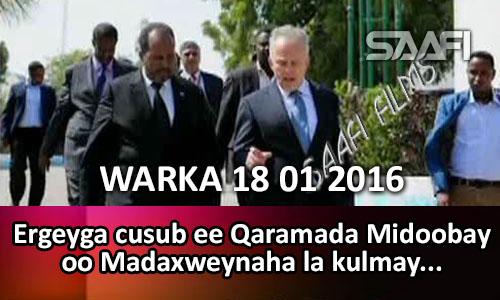 Photo of Warka Universal Tv 18 01 2016 Madaxweynaha Soomaaliya oo kulan a qaatay ergeyga cusub ee Qaramada Midoobay..