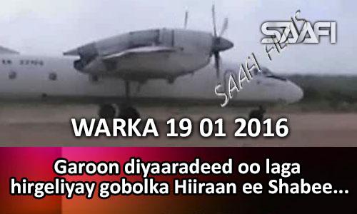 Photo of Warka Universal Tv 19 01 2016 Garoon diyaaradeed oo laga hirgeliyay gobolka Hiiraan …