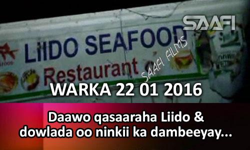 Photo of Warka Universal Tv 22 01 2016 Qasaaraha Liido & dowlada oo sheegtay in lasoo qabtay ninkii ka dambeeyay….