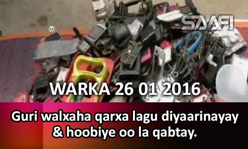 Photo of WARKA 26 01 2016 Guri walxaha qarxa & hoobiye lagu diyaarinayay oo gacanta lagu dhigay & RW Cabdi Rashiid oo dacwadiisa