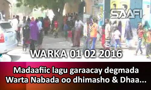 Photo of WARKA 01 02 2016 Madaafiic lagu garaacay degmada Warta Nabada oo dhimasho & dhaawac geystay…