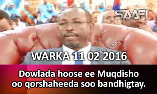 Photo of WARKA 11 02 2016 Dowlada hoose ee Muqdisho oo qorshaheeda soo bandhigtay…