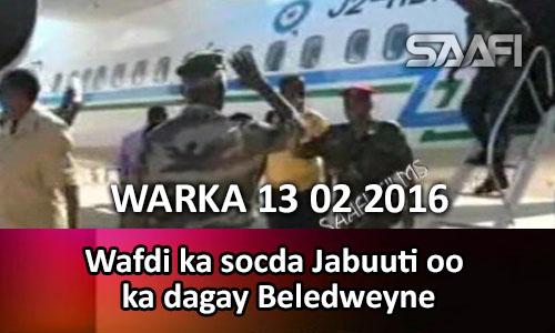 Photo of WARKA 13 02 2016 Wafdi ka socda Jabtuuti oo Beledweyne ka dagay…