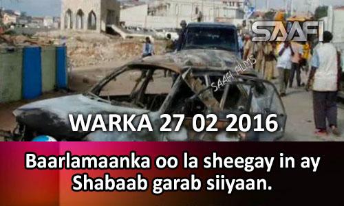 Photo of Warka 27 02 2016 Baarlamaanka oo la sheegay in ay Shabaab garab siiyaan