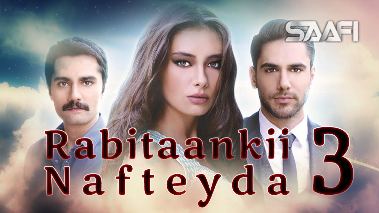 Photo of Rabitaankii Nafteyda Part 3