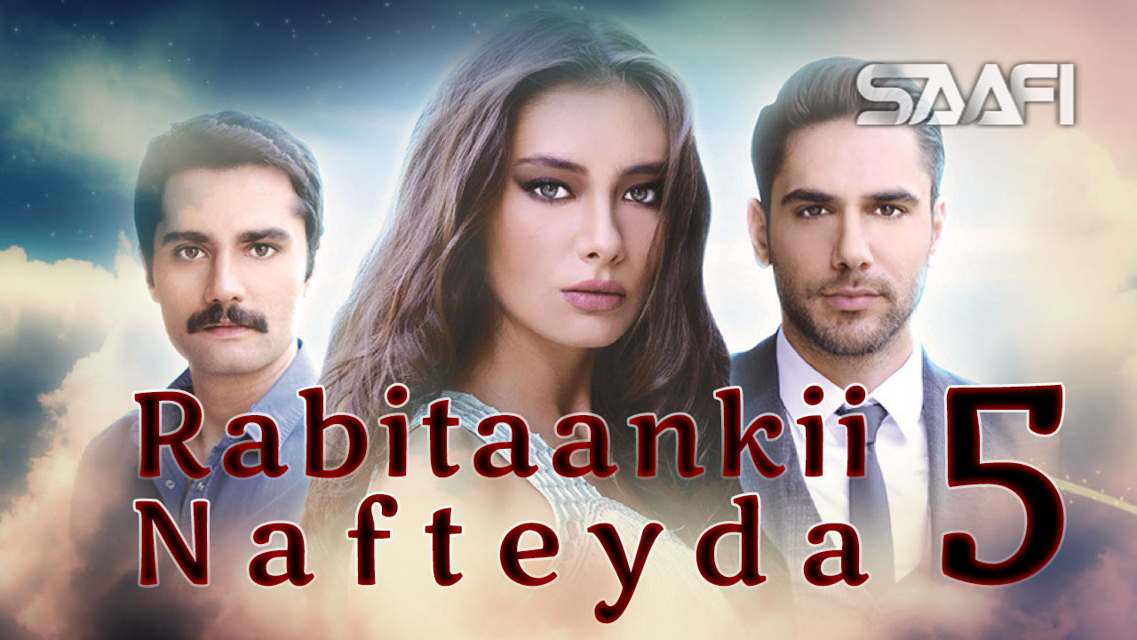 Photo of Rabitaankii Nafteyda Part 5