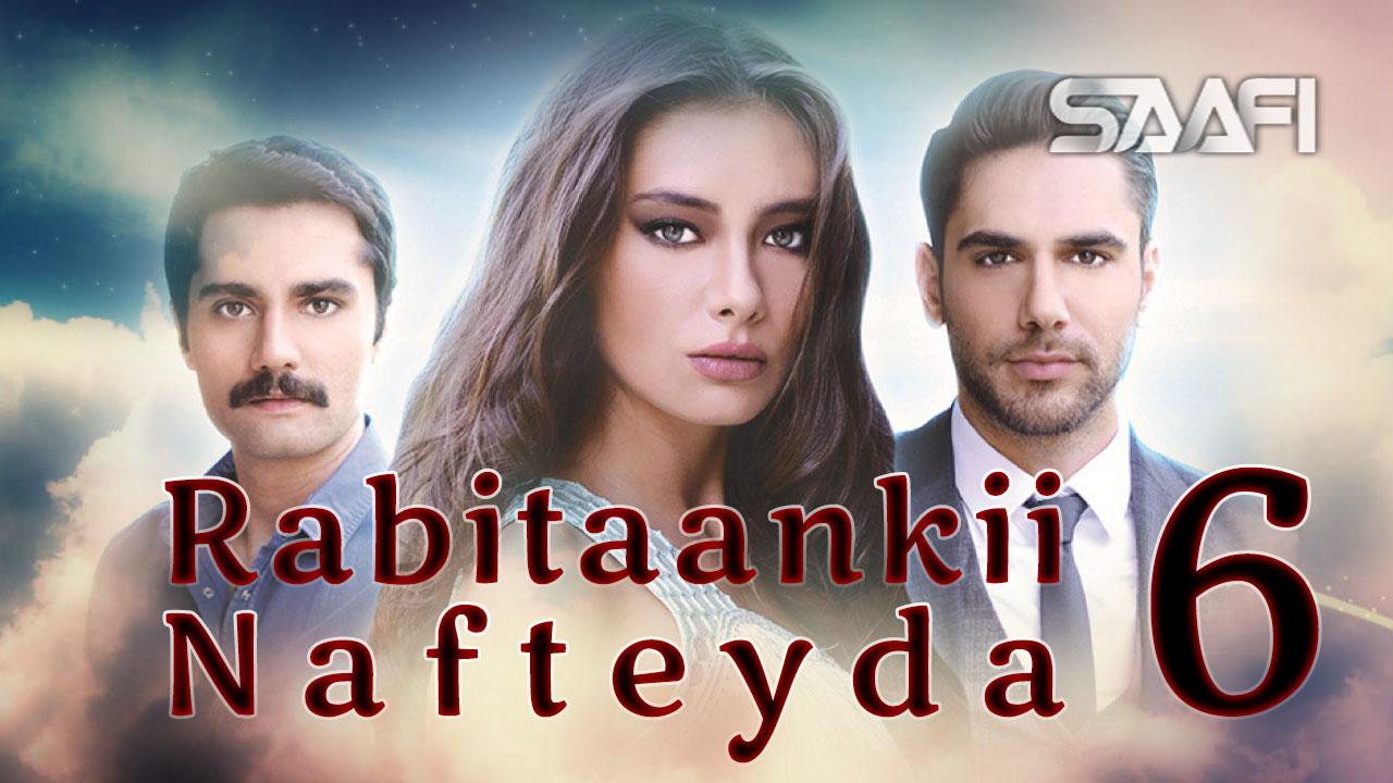 Photo of Rabitaankii Nafteyda Part 6