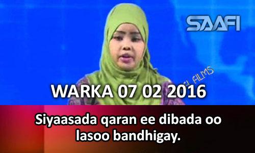 Photo of WARKA 07 02 2016 Xaalada magaalada marka & siyaasada qaran ee dibadda arrimaha Soomaaliya oo lasoo bandhigay