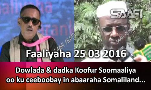 Photo of Faaliyaha Qaranka 26 03 2016 Dowlada & dadka koofur Soomaaliya oo ku ceeboobay in abaaraha Soomaaliland ay ka qeyb qaataan
