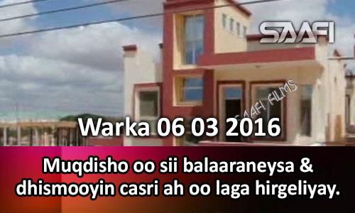Photo of Warka 06 03 2016 Muqdisho oo sii balaaraneysa & dhismooyin casri ah oo laga hirgeliyay