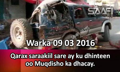 Photo of Warka 09 03 2016 Qarax saraakiil sare ay ku dhinteenoo Muqdisho ka dhacay & ciidamo shisheeye oo howlgal