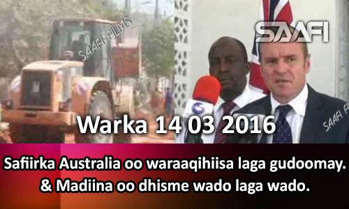 Photo of Warka 14 03 2016 Safiirka Australia oo waraaqihiisa laga gudoomay & Madiina oo dhisme wado laga wado…
