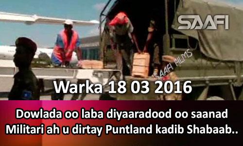 Photo of Warka 18 03 2016 Dowlada oo laba diyaaradood oo saanad militari ah u dirtay Puntland kadib Shabaab..