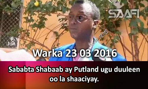 Photo of Warka 23 03 2016 Sababta Shabaab ay Puntland ugu duuleen oo la shaaciyay..