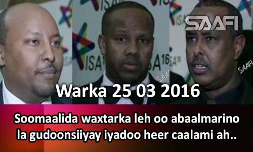 Photo of Warka 25 03 2016 Soomaalida waxtarka leh oo abaalmarino la gudoonsiiyay iyadoo heer caalami ah..
