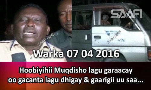 Photo of Warka 07 04 2016 Hoobiyihii Muqdisho lagu garaacay oo gacanta lagu dhigay & gaarigii uu saarnaa oo