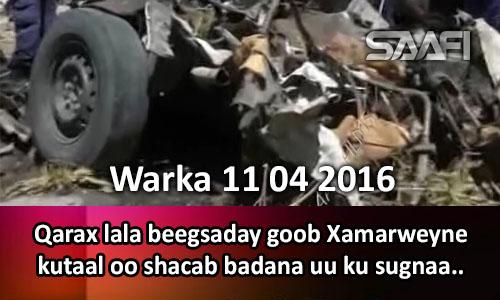 Photo of Warka 11 04 2016 Qarax lala beegsaday goob Xamarweyne kutaal oo shacab badan ay ku sugnaayeen