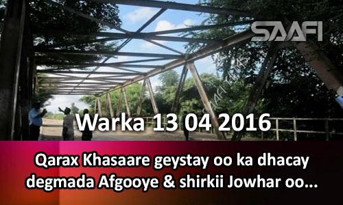Photo of Warka 13 04 2016 Qarax khasaare geystay oo ka dhacay degmada Afgooye & shirkii Jowhar oo qilaaf