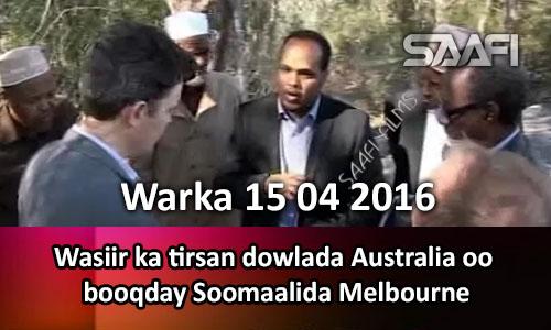 Photo of Warka 15 04 2016 Wasiir ka tirsan dowlada Australia oo booqday Soomaalida Melbourne..