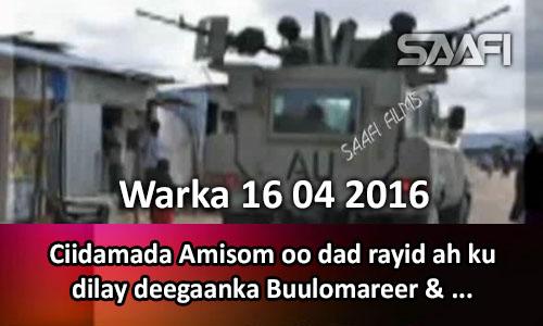 Photo of Warka 16 04 2016 Ciidamada Amisom oo dad rayid ah ku dilay deegaanka Buulomareer..
